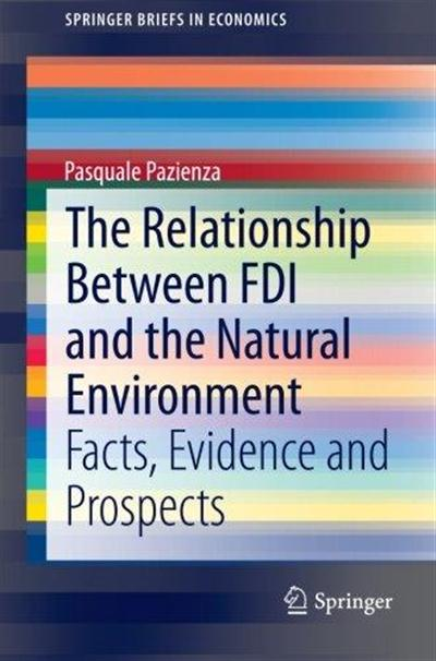 The Relationship Between FDI and the Natural Environment: Facts, Evidence and Prospects