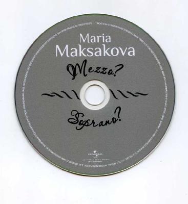 Maria Maksakova (mezzo-soprano) – Mezzo? Soprano? / 2013 Юниверсал мьюзик